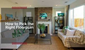 Tips for choosing the right floorplan
