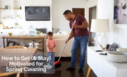 How to Get and Stay Motivated Spring Cleaning