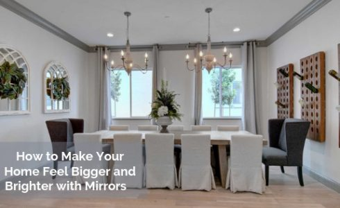 How to Make your Home Feel Bigger and Brighter with Mirrors